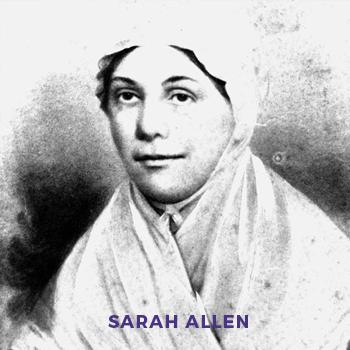 Sarah Allen, AME founding Women's Missionary